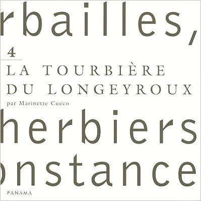 En ligne téléchargement gratuit Herbailles, petits herbiers de circonstance : Tome 4, La tourbière du Longeyroux epub pdf