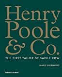 Image of Henry Poole & Co.: The First Tailor of Savile Row