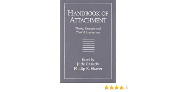 Handbook of attachment theory research and clinical applications handbook of attachment theory research and clinical applications 9781572300873 medicine health science books amazon fandeluxe Image collections