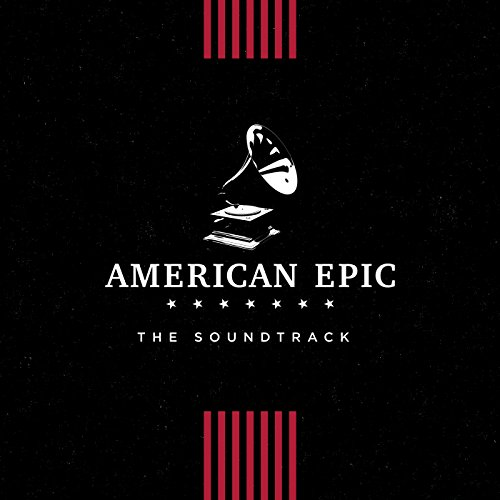 VA - American Epic The Soundtrack - OST - CD - FLAC - 2017 - FORSAKEN Download