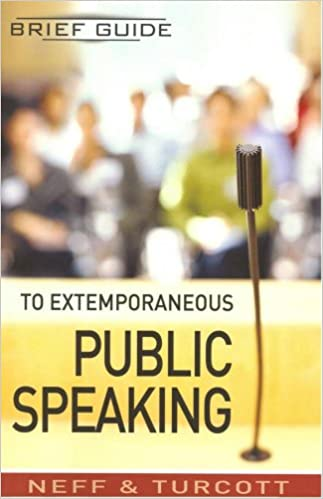 Brief Guide To Extemporaneous Public Speaking: Blake J. Neff, Scott D.  Turcott, Visit Our Website For Great Prices And More Resources! ...