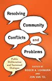 Resolving Community Conflicts and Problems: Public Deliberation and Sustained Dialogue