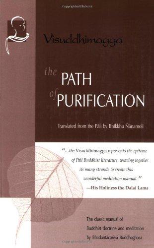 The Path of Purification: Visuddhimagga (Vipassana Meditation and the Buddha's Teachings)
