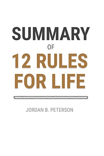 Summary of 12 Rules for Life by Jordan B. Peterson: An Antidote to Chaos cover
