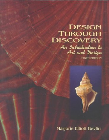 Design Through Discovery: An Introduction to Art and Design, 6th Edition