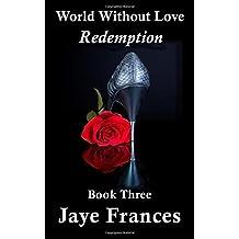 Redemption (World Without Love) (Volume 3)