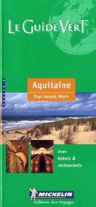 Michelin Green Guide: Pyrenees-Aquitaine par Guide Michelin