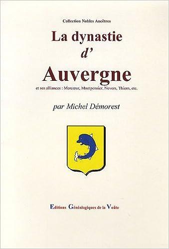 3d5382df04776d La dynastie d Auvergne   Et ses alliances   Mercoeur, Montpensier, Nevers,