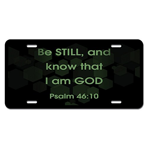 Be Still And Know That I Am God - Religious Christian Novelty Metal Vanity License Tag Plate