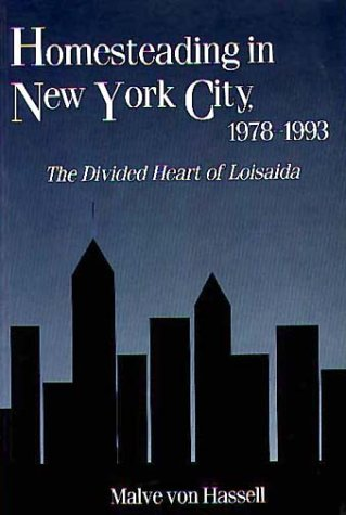 Homesteading In New York City, 1978-1993: The Divided Heart Of Loisaida (Contemporary Urban Studies, ISSN 1065-7002)