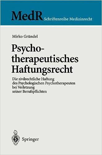 Book Psychotherapeutisches Haftungsrecht: Die zivilrechtliche Haftung des Psychologischen Psychotherapeuten bei Verletzung seiner Berufspflichten (MedR Schriftenreihe Medizinrecht) (German Edition)
