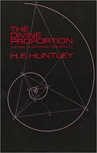 the divine proportion a study in mathematical beauty