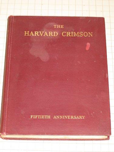 The Harvard Crimson Fiftieth Anniversary 1873-1923