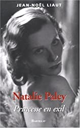 Natalie Paley : Princesse en exil
