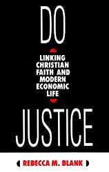 Do Justice: Linking Christian Faith and Modern Economic Life