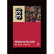 Slayer's Reign in Blood (33 1/3) [Paperback] [2008] (Author) D.X. Ferris
