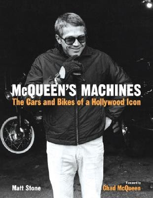 McQueen's Machines: The Cars and Bikes of a Hollywood Icon (Hardcover)