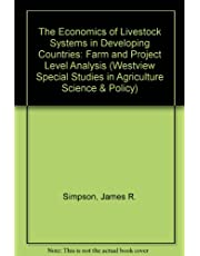 The Economics Of Livestock Systems In Developing Countries: Farm And Project Level Analysis