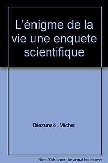 L'énigme de la vie : une enquête scientifique