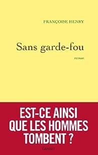 Sans garde-fou par Françoise Henry