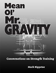 Mean Ol' Mr. Gravity