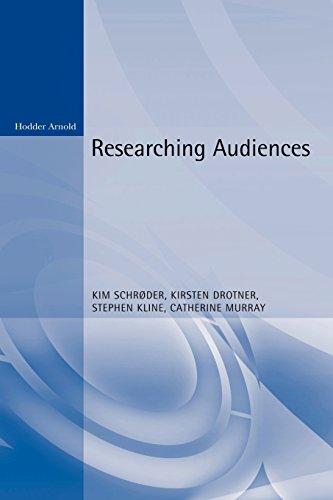 Researching Audiences: A Practical Guide to Methods in Media Audience Analysis (Arnold Publication)