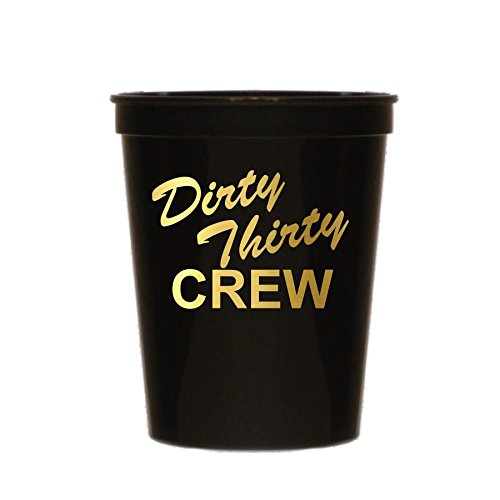 Dirty Thirty Crew Cups Black - Set of 10-30th Birthday Party Cups - Dirty 30 Party Decorations