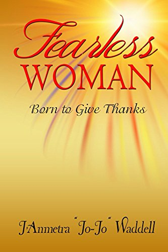 Fearless Woman: Born to Give (Give Thanks Gate)