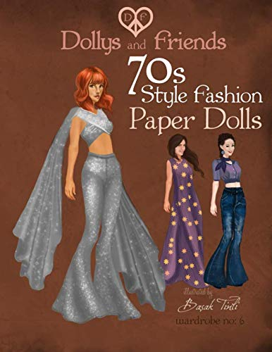 Fashion Doll Wardrobe - Dollys and Friends 70s Style Fashion Paper Dolls: Wardrobe No: 6 (Volume 6)