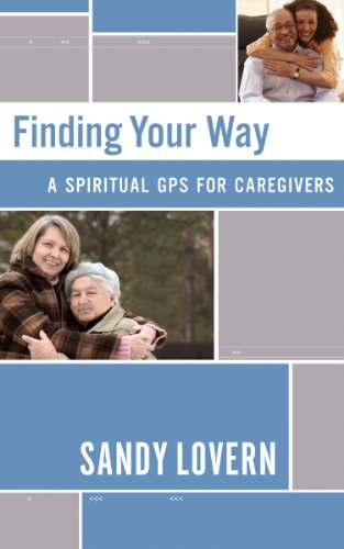 Book: Finding Your Way - A Spiritual GPS for Caregivers by Sandy Lovern