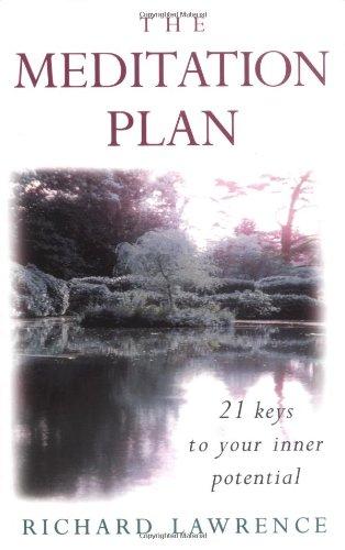Read Online The Meditation Plan: 21 Keys to Your Inner Potential pdf epub
