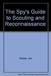 The Spy's Guide to Scouting and Reconnaissance