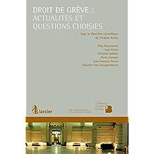 Droit de grève : actualités et questions choisies (Collection de la Conférence du Jeune Barreau de Bruxelles) (French Edition)