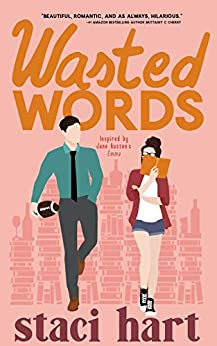 Wasted Words: Inspired by Jane Austen's Emma (The Austens Book 1) by [Hart, Staci]