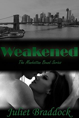 WEAKENED: The Manhattan Bound Series Book One
