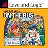 Love & Logic on the Bus (2-CD Set...106 Minutes)