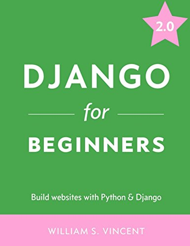 Django for Beginners: Build websites with Python and Django by Independently published