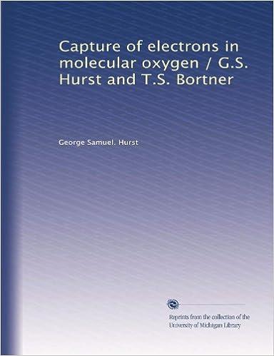 Amazon in: Buy Capture of electrons in molecular oxygen / G S  Hurst