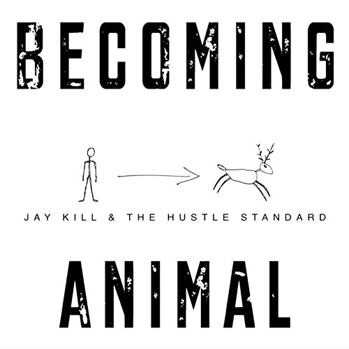 Becoming Animal [Explicit] Jay Animals