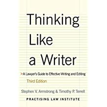 Thinking Like a Writer: A Lawyer's Guide to Effective Writing & Editing
