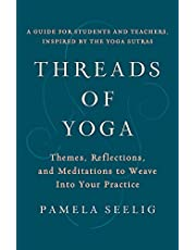 Threads of Yoga: Themes, Reflections, and Meditations to Weave into Your Practice