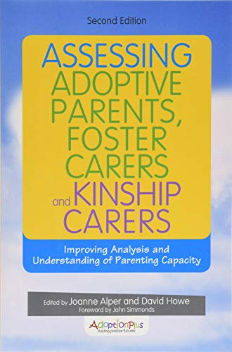 Assessing Adoptive Parents, Foster Carers and Kinship Carers, Second Edition (Officer Special Peace Edition)