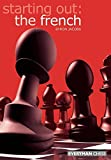 Starting Out: The French (starting Out - Everyman Chess)-Byron Jacobs