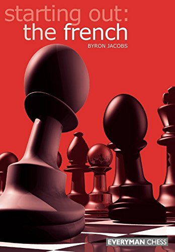 Starting Out: The French (Starting Out - Everyman Chess)
