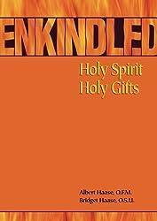 Enkindled: Holy Spirit, Holy Gifts