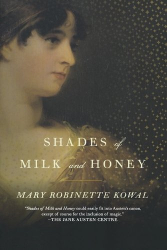 Shades of Milk and Honey (Glamourist Histories)
