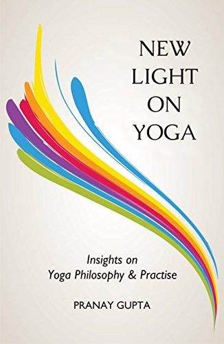 NEW LIGHT ON YOGA: Insights on Yoga Philosophy & Practise ...
