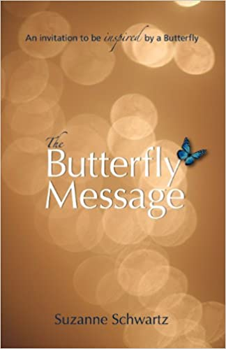 The Butterfly Message: An Invitation To Be Inspired By A Butterfly