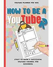 Youtube Planner for Kids: Build and Organize Your Channel with Content Creators Notebook - How to be a Youtuber, Best Birthday Gift for Children to Grow a Successful YouTube Channel