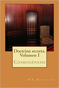 Doctrina Secreta. Volumen I: Cosmogénesis: Volume 1 Descargar ebooks Epub